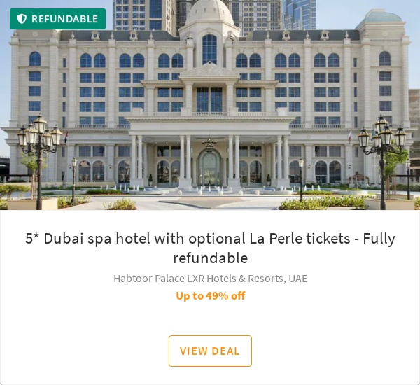5* Dubai spa hotel with optional La Perle tickets - Fully refundable
