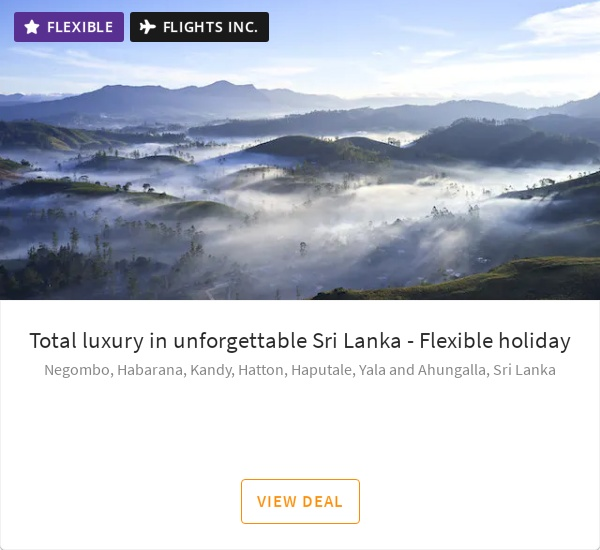 Total luxury in unforgettable Sri Lanka - Flexible holiday